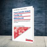 Coverabbildung Buch Praxis Sozialer Arbeit: Familie im Mittelpunkt