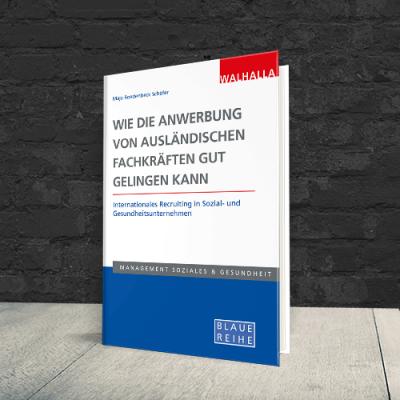Coverabbildung Buch Wie die Anwerbung von ausländischen Fachkräften gut gelingen kann