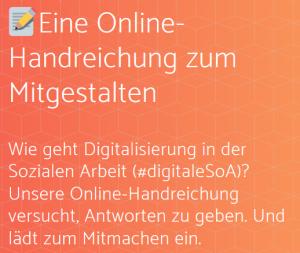 """Screenshot von https://soziale-arbeit.digital/ mit dem Text """"Eine Online-Handreichung zum Mitgestalten Wie geht Digitalisierung in der Sozialen Arbeit (#digitaleSoA)? Unsere Online-Handreichung versucht, Antworten zu geben. Und lädt zum Mitmachen ein."""""""