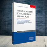 Produktabbildung Familie in der Krise: Sozialarbeit als Kinderschutz